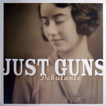 Just Guns - Debutante