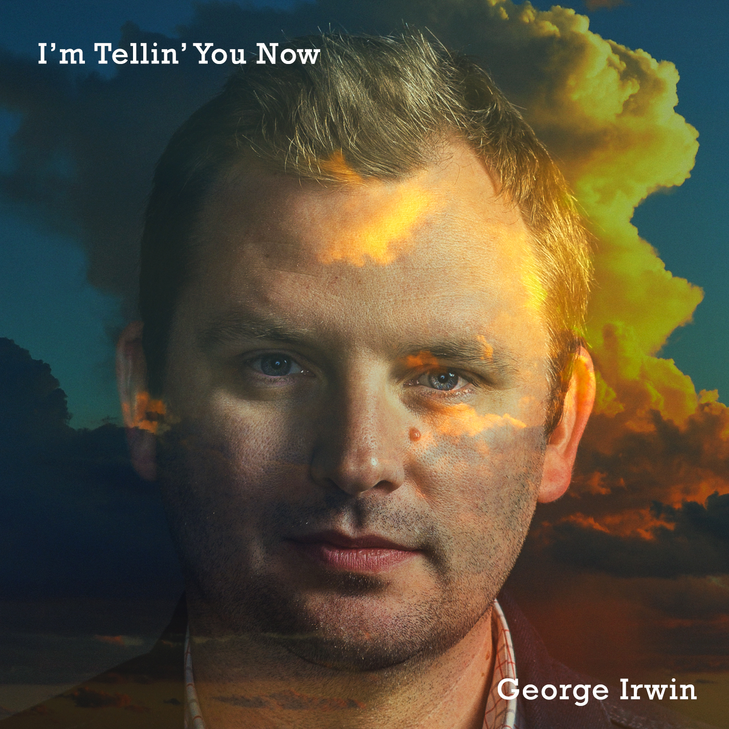 George Irwin - I'm Tellin' You Now